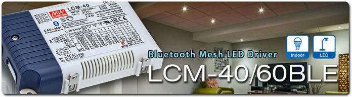 <pre>MEAN WELL запускает драйвер светодиодной сетки LCM-40 / 60BLE